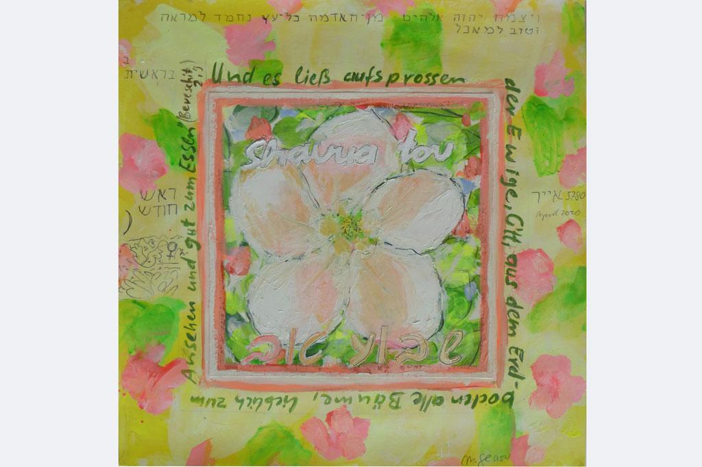 Marlis Glaser SHAVUA TOV, EINE GUTE WOCHE, 6-2020, Apfelblüte und bibl. Zitat, 40x40, Öl-P.